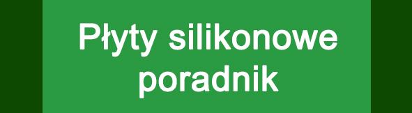 płyty silikonowe poradnik